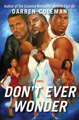 Book Don't Ever Wonder: A Novel by Darren Coleman