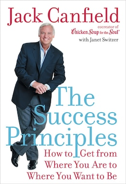 Book The Success Principles(Tm): How to Get from Where You Are to Where You Want to Be by Jack Canfield