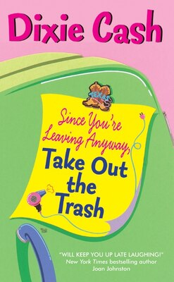 Book Since You're Leaving Anyway, Take Out The Trash by Dixie Cash