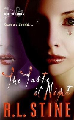 Book Dangerous Girls #2: The Taste Of Night: The Taste Of Night by R.l. Stine
