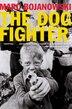 The Dog Fighter: A Novel by Marc Bojanowski