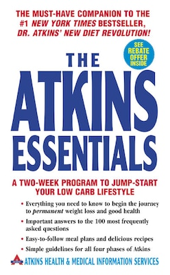 Book The Atkins Essentials: A Two-Week Program to Jump-start Your Low Carb Lifestyle by Health Atkins Health & Medical Information Serv