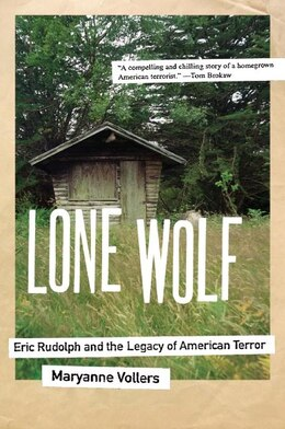 Book Lone Wolf: Eric Rudolph and the Legacy of American Terror by Maryanne Vollers