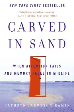 Book Carved In Sand: When Attention Fails and Memory Fades in Midlife by Cathryn Jakobson Ramin