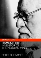 Freud: Inventor of the Modern Mind