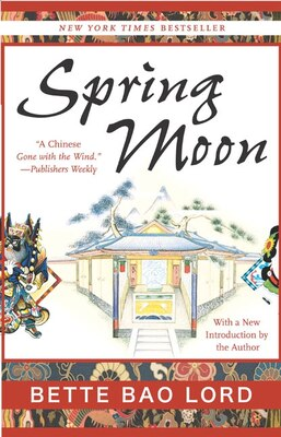 Book Spring Moon: A Novel of China by Bette Bao Lord