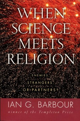 Book When Science Meets Religion: Enemies, Strangers, or Partners? by Ian G. Barbour