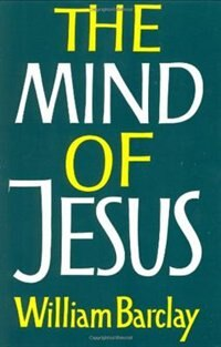 Book The Mind of Jesus by William Barclay