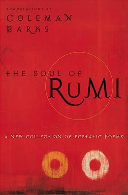 Book The Soul Of Rumi: A New Collection of Ecstatic Poems by Coleman Barks