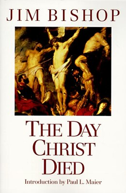 Book The Day Christ Died by Jim Bishop