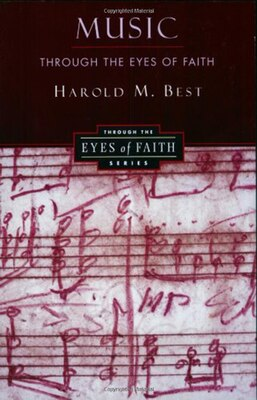 Book Music Through The Eyes Of Faith by Harold Best