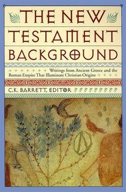 Book New Testament Background: Selected Documents: Revised And Expanded Edition by Charles K. Barrett