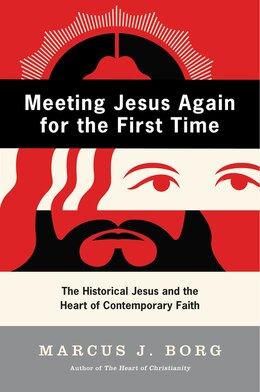 Book Meeting Jesus Again For The First Time: The Historical Jesus and the Heart of Contemporary Faith by Marcus J. Borg