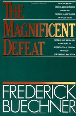 Book The Magnificent Defeat by Frederick Buechner