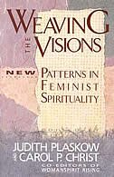 Book Weaving The Visions: New Patterns In Feminist Spirituality by Judith Plaskow