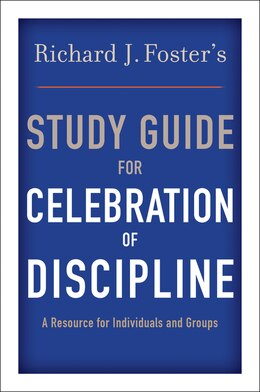 Book Richard J. Foster's Study Guide For Celebration Of Discipline by Richard J. Foster