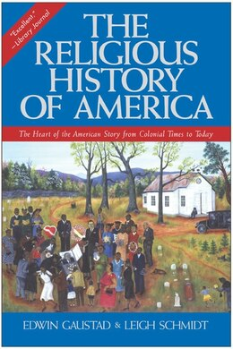Book The Religious History Of America: The Heart Of The American Story From Colonial Times To Today by Edwin S. Gaustad