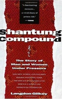 Book SHANTUNG COMPOUND by Langdon Gilkey