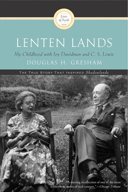 Book Lenten Lands: My Childhood with Joy Davidman and C.S. Lewis by Douglas H. Gresham