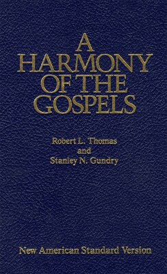 Book A Harmony Of The Gospels: New American Standard Edition by Robert L. Thomas