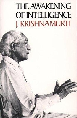 Book The Awakening Of Intelligence by Jiddu Krishnamurti