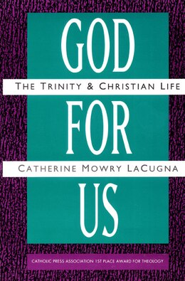 Book God For Us: The Trinity And Christian Life by Catherine M. LaCugna