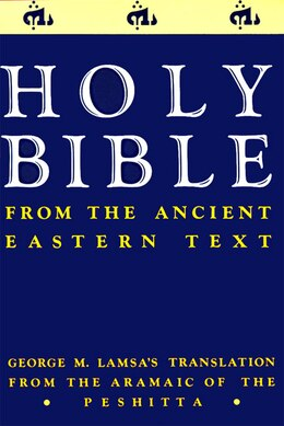 Book Holy Bible: From The Ancient Eastern Text by George M. Lamsa