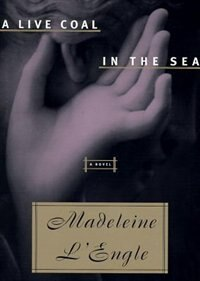 Book A Live Coal In The Sea by Madeleine L'engle