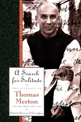 Book A Search For Solitude: Pursuing The Monk's True Lifethe Journals Of Thomas Merton, Volume 3: 1952… by Thomas Merton