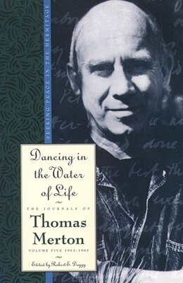 Book Dancing In The Water Of Life by Thomas Merton