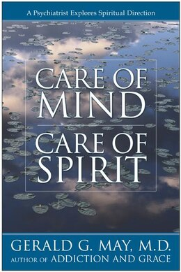 Book Care Of Mind/care Of Spirit by Gerald G. May