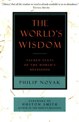 Book The World's Wisdom: Sacred Texts Of The World's Religions by Philip Novak