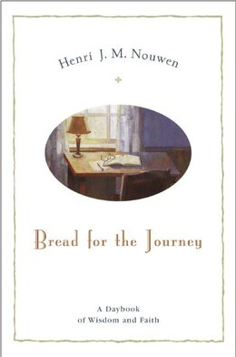 Book Bread For The Journey: A Daybook of Wisdom and Faith by Henri J. M. Nouwen