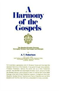 Book A Harmony Of The Gospels by A Robertson