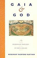 Book Gaia And God: An Ecofeminist Theology Of Earth Healing by Rosemary R. Ruether