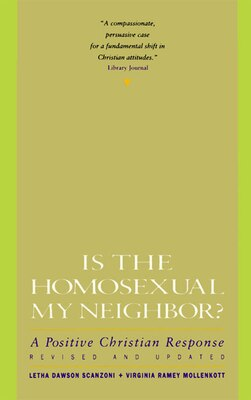 Book Is The Homosexual My Neighbor? Revised And Updated: A Positive Christian Response by Letha Dawson Scanzoni