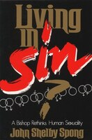 Living In Sin?: A Bishop Rethinks Human Sexuality