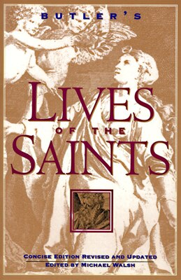 Book Butler's Lives Of The Saints: Concise Edition, Revised And Updated by Michael Walsh