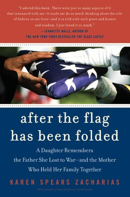 Book After the Flag Has Been Folded: A Daughter Remembers the Father She Lost to War--and the Mother Who… by Karen Spears Zacharias