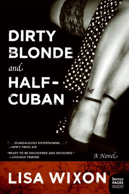 Book Dirty Blonde And Half-Cuban: A Novel by Lisa Wixon