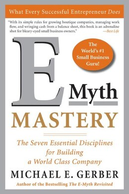 Book E-myth Mastery: The Seven Essential Disciplines for Building a World Class Company by Michael E. Gerber