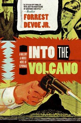 Book Into The Volcano: A Mallory and Morse Novel of Espionage by Forrest, Jr. Devoe