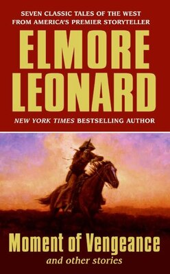 Book Moment of Vengeance and Other Stories by Elmore Leonard
