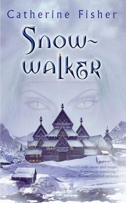 Book Snow-walker by Catherine Fisher