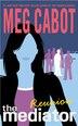 The Mediator #3: Reunion: Reunion by Meg Cabot