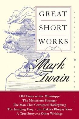 Book Great Short Works Of Mark Twain by Mark Twain