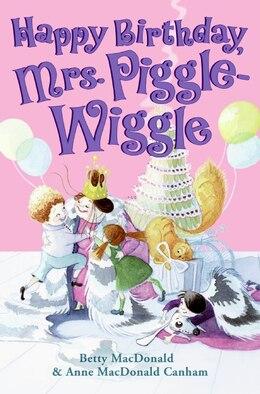 Book Happy Birthday, Mrs. Piggle-wiggle by Betty Macdonald