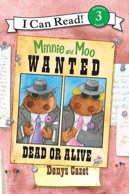 Book Minnie And Moo: Wanted Dead Or Alive: Wanted Dead Or Alive by Denys Cazet