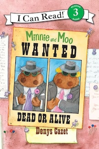 Minnie And Moo: Wanted Dead Or Alive: Wanted Dead Or Alive