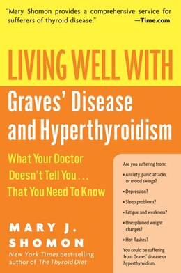 Book Living Well With Graves' Disease And Hyperthyroidism: What Your Doctor Doesn't Tell You...That You… by Mary J. Shomon